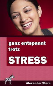 Buchcover: Ganz entspannt trotz Stress